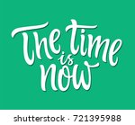 the time is now   vector hand... | Shutterstock .eps vector #721395988