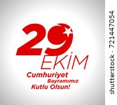 29 ekim cumhuriyet bayrami... | Shutterstock .eps vector #721447054