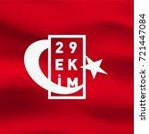29 ekim  republic day turkey.... | Shutterstock .eps vector #721447084