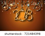 2018 happy new year background... | Shutterstock .eps vector #721484398