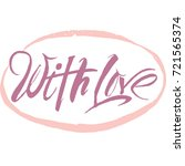 with love lettering. hand drawn ...   Shutterstock .eps vector #721565374