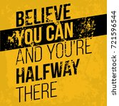 believe you can and you have... | Shutterstock .eps vector #721596544