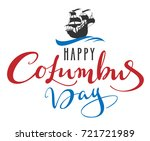 happy columbus day. lettering... | Shutterstock .eps vector #721721989