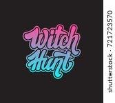 witch hunt. vector handwritten... | Shutterstock .eps vector #721723570