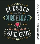 blessed are the pure in heart... | Shutterstock .eps vector #721757770