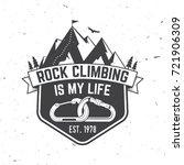 rock climbing is my life badge. ... | Shutterstock .eps vector #721906309