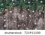 christmas fir branches on... | Shutterstock . vector #721911100