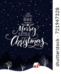 have yourself a merry little... | Shutterstock .eps vector #721947328