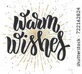 warm wishes. hand drawn... | Shutterstock .eps vector #722162824