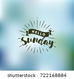 hello sunday. inspirational... | Shutterstock .eps vector #722168884