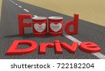 the words food drive on a road... | Shutterstock . vector #722182204