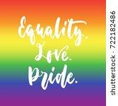equality. love. pride.   lgbt... | Shutterstock .eps vector #722182486