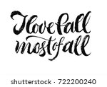 i love fall most of all  ... | Shutterstock .eps vector #722200240