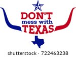 don't mess with texas. | Shutterstock .eps vector #722463238
