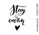 stay warm. hand lettered...   Shutterstock .eps vector #722811409