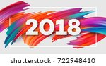 2018 New Year on the background of a colorful brushstroke oil or acrylic paint design element for presentations, flyers, leaflets, postcards and posters. Vector illustration EPS10 | Shutterstock vector #722948410