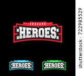 heroes or superhero sport text... | Shutterstock .eps vector #722985529