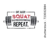 eat sleep squat repeat. gym...
