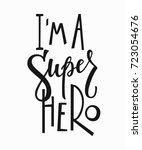 im a super hero quote lettering.... | Shutterstock .eps vector #723054676