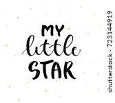 my little star   hand drawn... | Shutterstock .eps vector #723144919