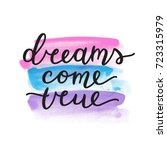 dreams come true lettering ... | Shutterstock .eps vector #723315979