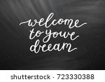 welcome to your dream ... | Shutterstock .eps vector #723330388