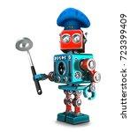 robot chef. 3d illustration....   Shutterstock . vector #723399409