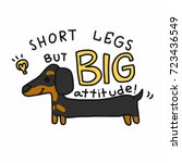 short legs but big attitude... | Shutterstock .eps vector #723436549