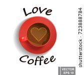 love coffee. an invigorating... | Shutterstock .eps vector #723888784