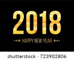 2018 happy new year background. ... | Shutterstock .eps vector #723902806