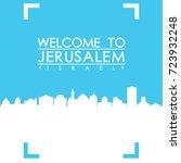 welcome to jerusalem skyline... | Shutterstock .eps vector #723932248