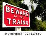 beware of the trains sign | Shutterstock . vector #724117660