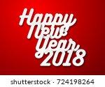 happy new year 2018 text design.... | Shutterstock .eps vector #724198264