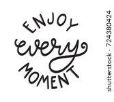 hand lettering enjoy every... | Shutterstock .eps vector #724380424