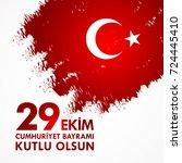 29 ekim cumhuriyet bayraminiz... | Shutterstock .eps vector #724445410