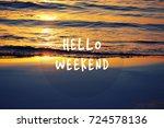weekend motivational and... | Shutterstock . vector #724578136