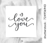 love you  vector lettering ... | Shutterstock .eps vector #724956943