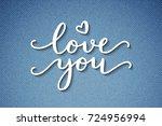 love you  vector lettering ... | Shutterstock .eps vector #724956994