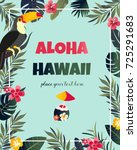 tropical hawaiian poster with... | Shutterstock .eps vector #725291683