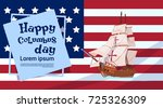 happy columbus day ship over... | Shutterstock .eps vector #725326309