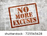 no more excuses   graffiti sign ... | Shutterstock . vector #725565628
