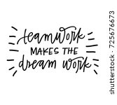 teamwork makes the dream work | Shutterstock .eps vector #725676673
