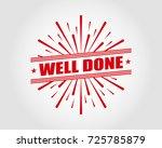 well done | Shutterstock .eps vector #725785879