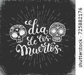 dias de los muertos   day of... | Shutterstock .eps vector #725882176