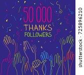 50 000 subscribers  follower ... | Shutterstock .eps vector #725896210