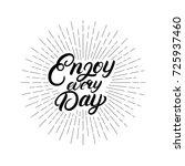enjoy every day hand written... | Shutterstock .eps vector #725937460