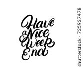 have a nice weekend hand... | Shutterstock .eps vector #725937478