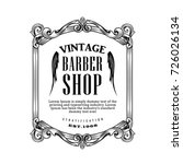vintage frame antique barber... | Shutterstock .eps vector #726026134