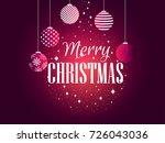merry christmas. background... | Shutterstock .eps vector #726043036