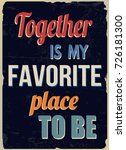 together is my favorite place... | Shutterstock .eps vector #726181300